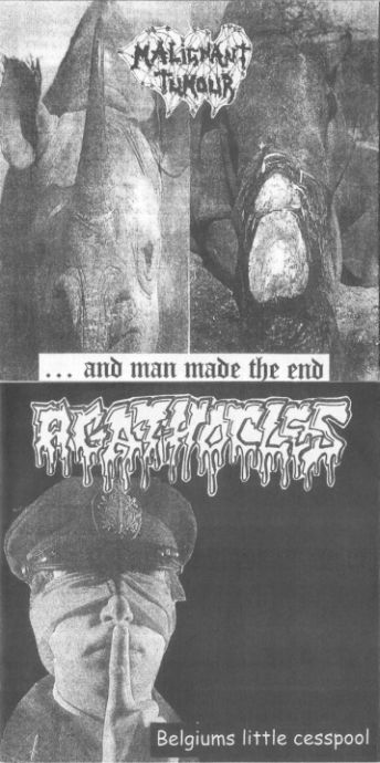Agathocles / Malignant Tumour - Belgiums Little Cesspool / ... and Man Made the End