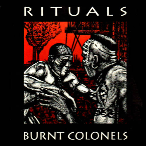 Burnt Colonels - Rituals