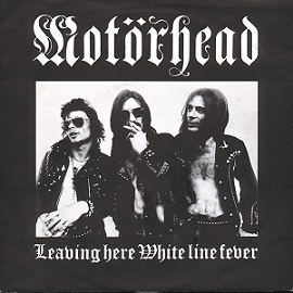 Motörhead - White Line Fever / Leaving Here