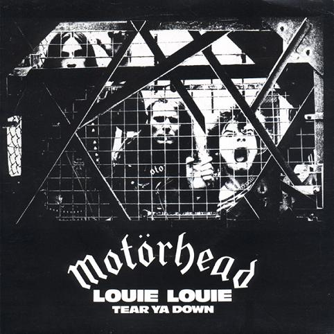 Motörhead - Louie Louie / Tear Ya Down