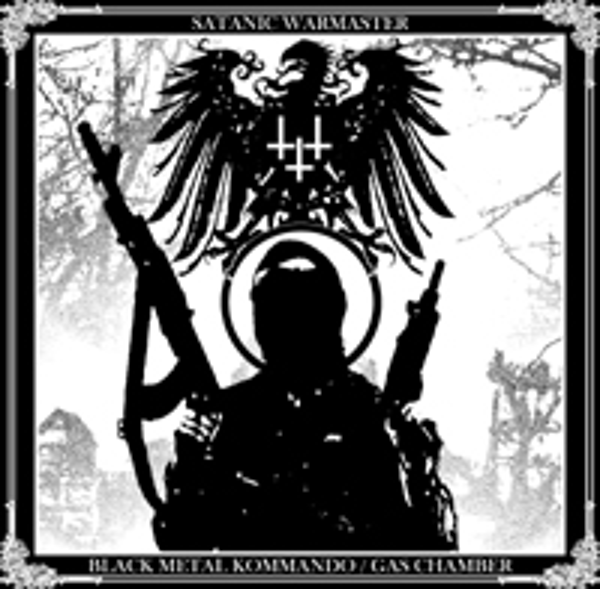 Satanic Warmaster - Black Metal Kommando / Gas Chamber