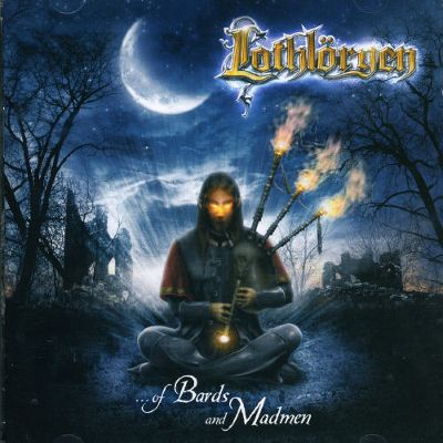 Lothlöryen - Of Bards and Madmen